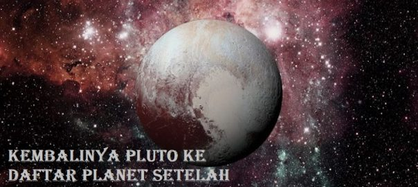 Kembalinya Pluto Ke Daftar Planet Setelah 12 Tahun