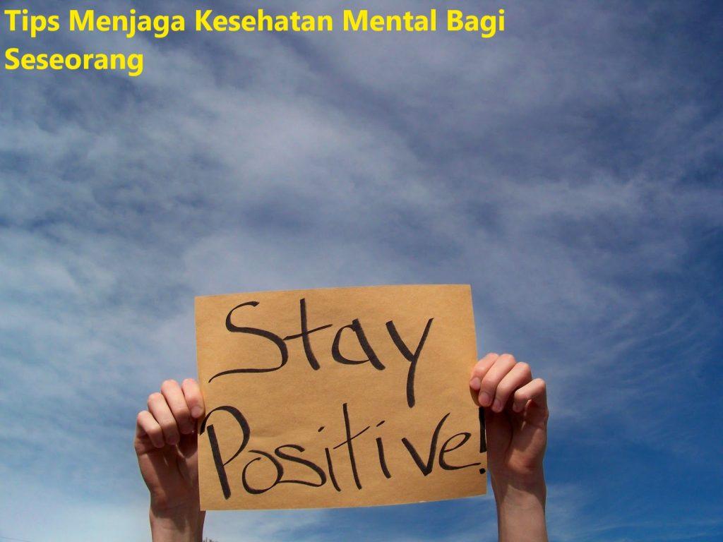 Tips Menjaga Kesehatan Mental Bagi Seseorang